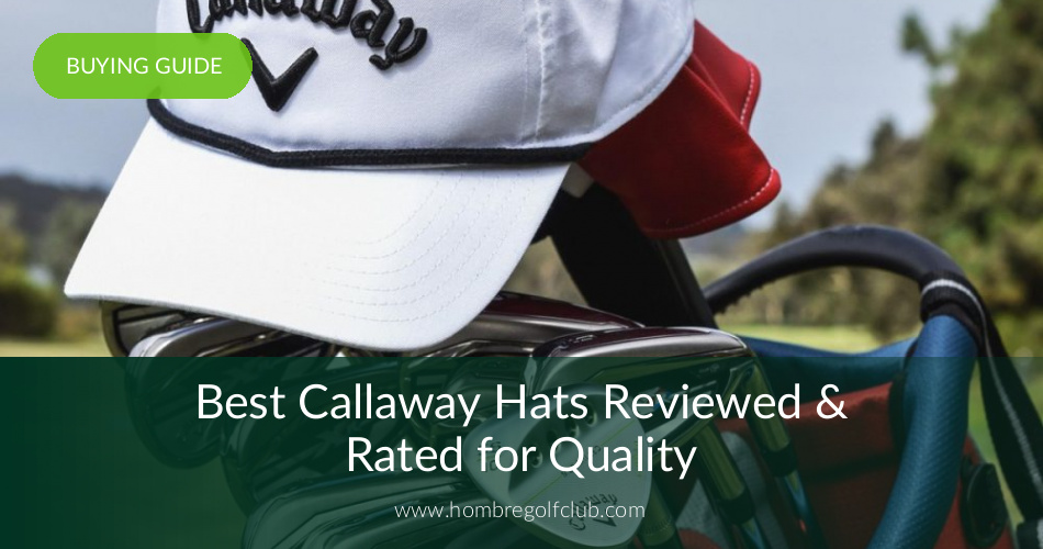 76de6c618f477 10 Best Callaway Golf Hats Reviewed in 2019