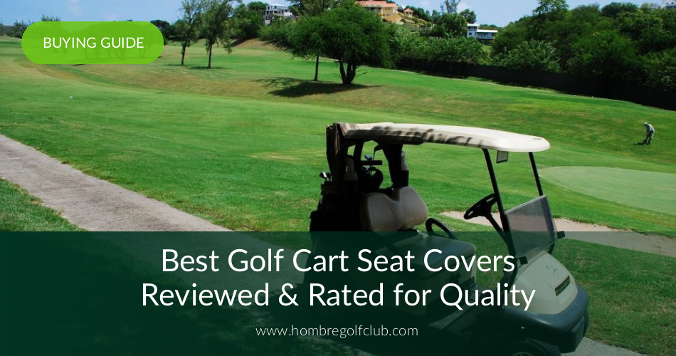 10 Best Golf Cart Seat Covers Reviewed in 2019 | Hombre Golf