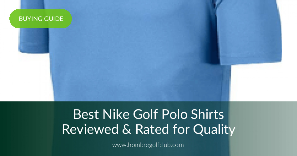 edf2ed35 Best Nike Golf Polos Reviewed & Rated for Quality | Hombre Golf Club